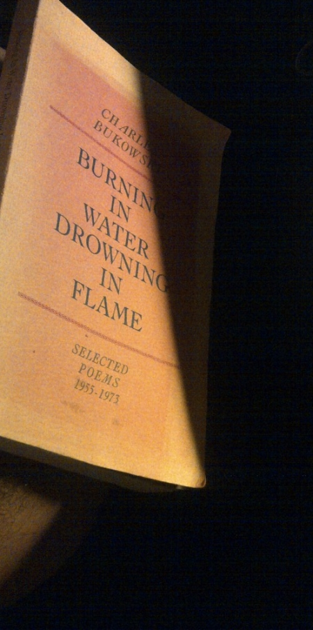 bukowski_burning_in_Water_drowning_in_flame