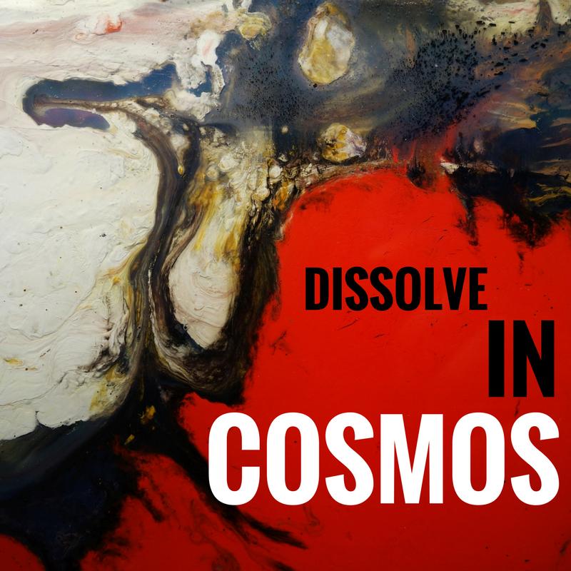 DISSOLVE In Cosmos - Pablo Saborio